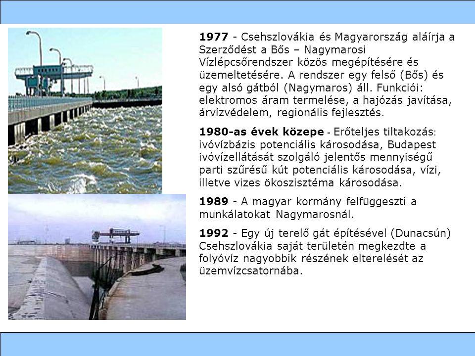 1977 - Csehszlovákia és Magyarország aláírja a Szerződést a Bős – Nagymarosi Vízlépcsőrendszer közös megépítésére és üzemeltetésére. A rendszer egy fe