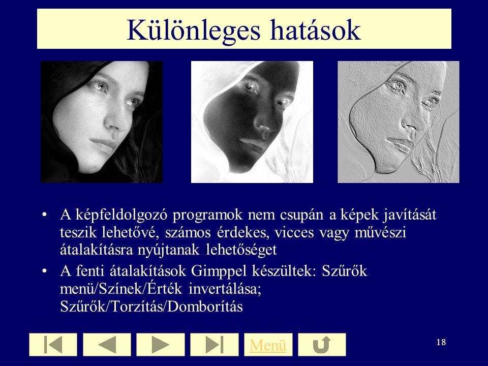 17 Retusálás Apró hibák eltűntetése: pl. szeplő, hajszál, ráncok, vörös szem Eszközök: pl. az Adobe Photoshop CS-ben: Smudge (maszatolás)-törlésre, vö