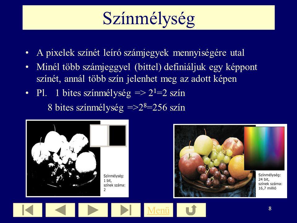 7 Felbontás Nagysága: pixelek száma határozza meg Számszerű meghatározása: a képet vízszintesen és függőlegesen alkotó pixelek számával Pl. 1 500 x 2