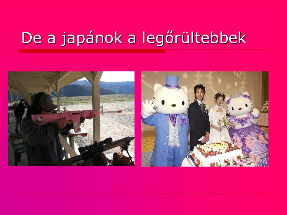 De a japánok a legőrültebbek