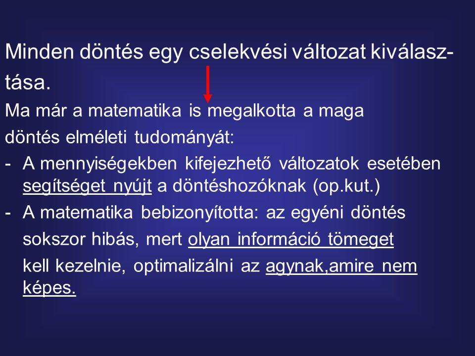 A döntési folyamat főbb típusai, alakításuk VII.: b) A zárt megközelítés: (folyt.
