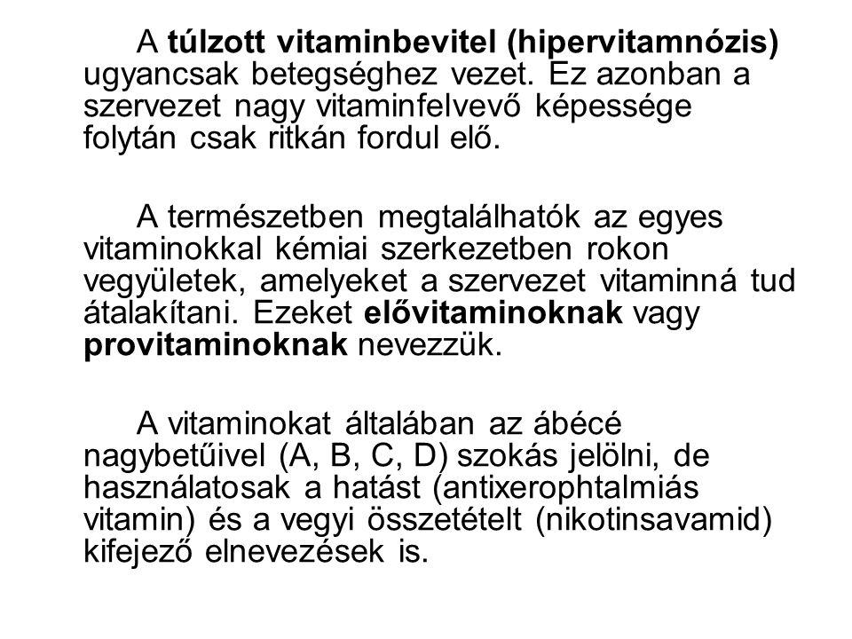 A túlzott vitaminbevitel (hipervitamnózis) ugyancsak betegséghez vezet. Ez azonban a szervezet nagy vitaminfelvevő képessége folytán csak ritkán fordu