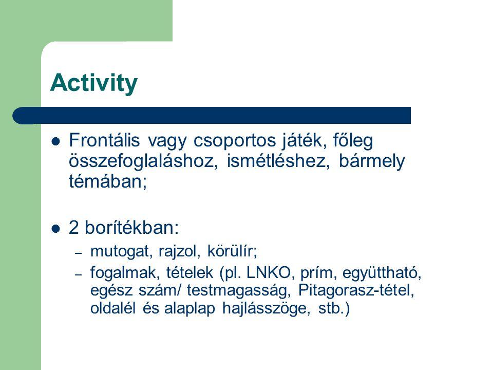 Activity Frontális vagy csoportos játék, főleg összefoglaláshoz, ismétléshez, bármely témában; 2 borítékban: – mutogat, rajzol, körülír; – fogalmak, t
