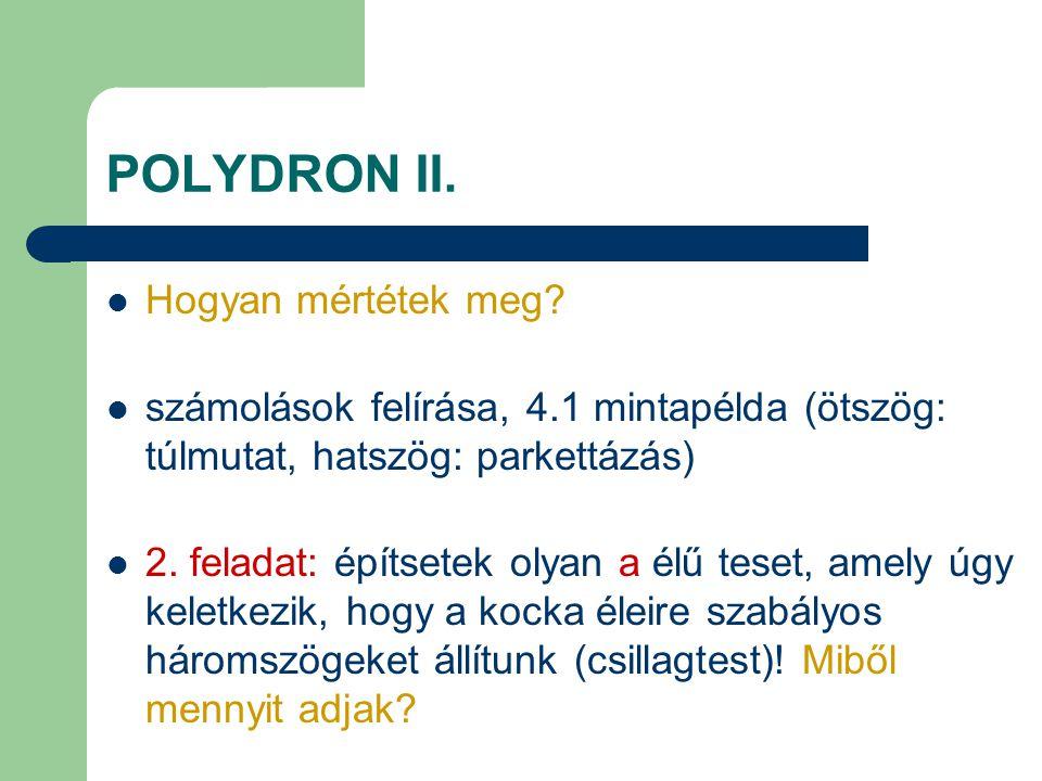 POLYDRON II. Hogyan mértétek meg? számolások felírása, 4.1 mintapélda (ötszög: túlmutat, hatszög: parkettázás) 2. feladat: építsetek olyan a élű teset