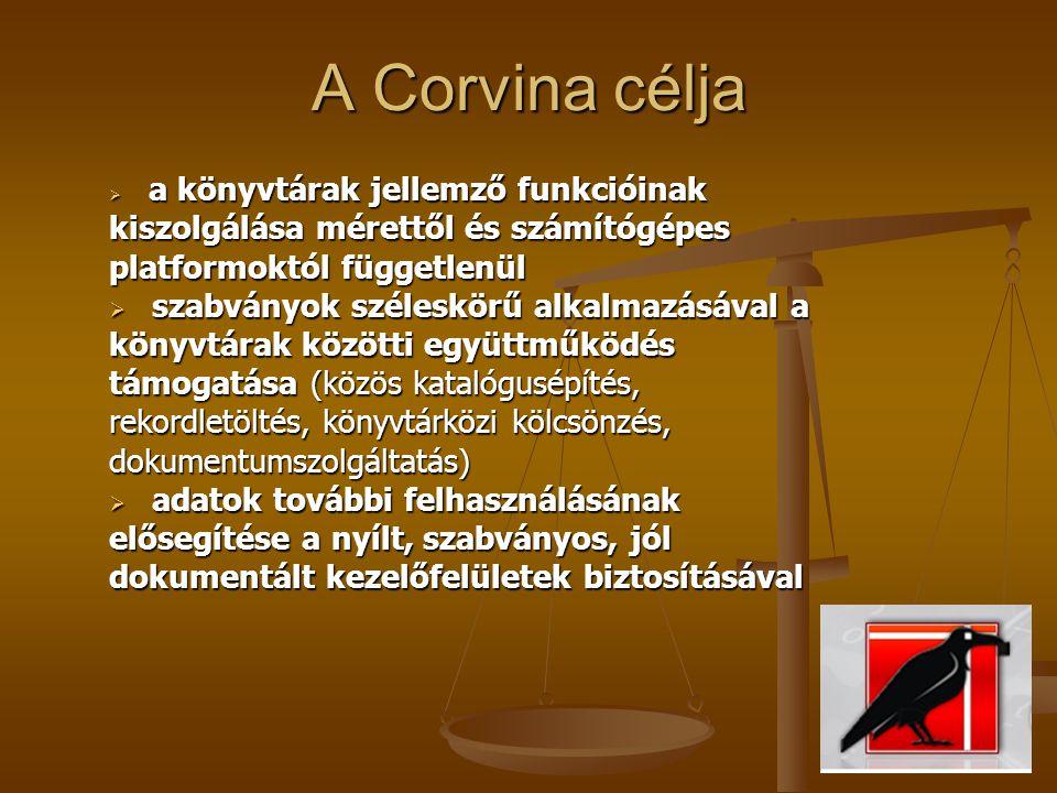 A Corvina rendszer funkciói és jellemzői Moduláris felépítés: 1.