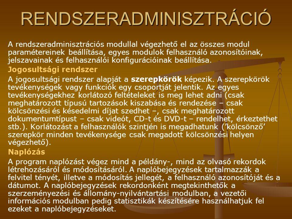 RENDSZERADMINISZTRÁCIÓ A rendszeradminisztrációs modullal végezhető el az összes modul paramétereinek beállítása, egyes modulok felhasználó azonosítói