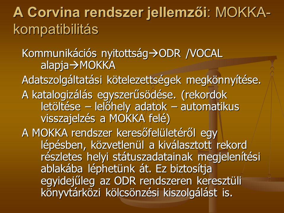 A Corvina rendszer jellemzői: hálózati együttműködés Kétféle együttműködési modell: 1.