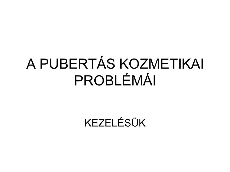 A PUBERTÁS KOZMETIKAI PROBLÉMÁI KEZELÉSÜK
