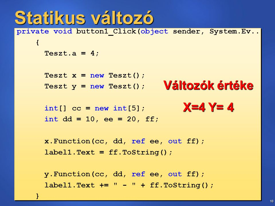 10 Statikus változó private void button1_Click(object sender, System.Ev..