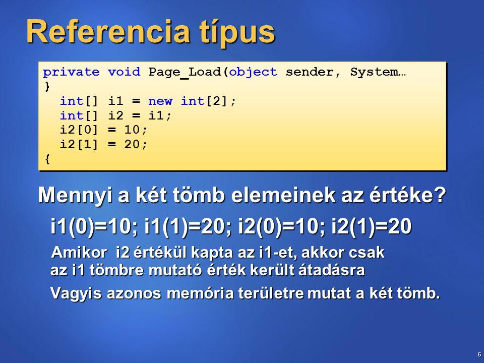 5 Referencia típus Mennyi a két tömb elemeinek az értéke.