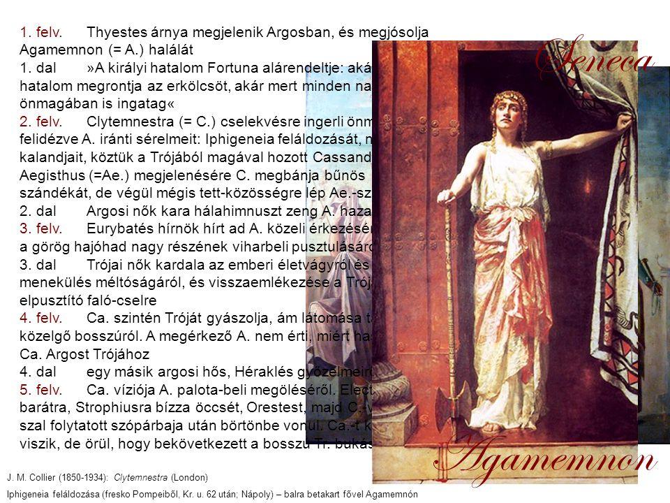 1. felv.Thyestes árnya megjelenik Argosban, és megjósolja Agamemnon (= A.) halálát 1.