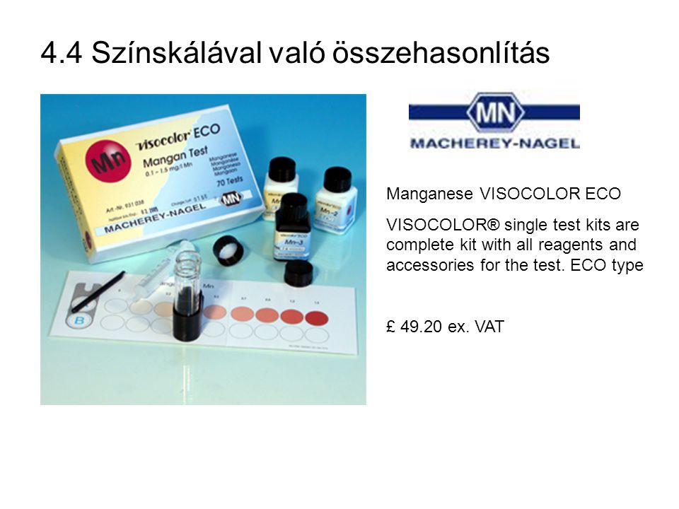 4.4 Színskálával való összehasonlítás Manganese VISOCOLOR ECO VISOCOLOR® single test kits are complete kit with all reagents and accessories for the test.