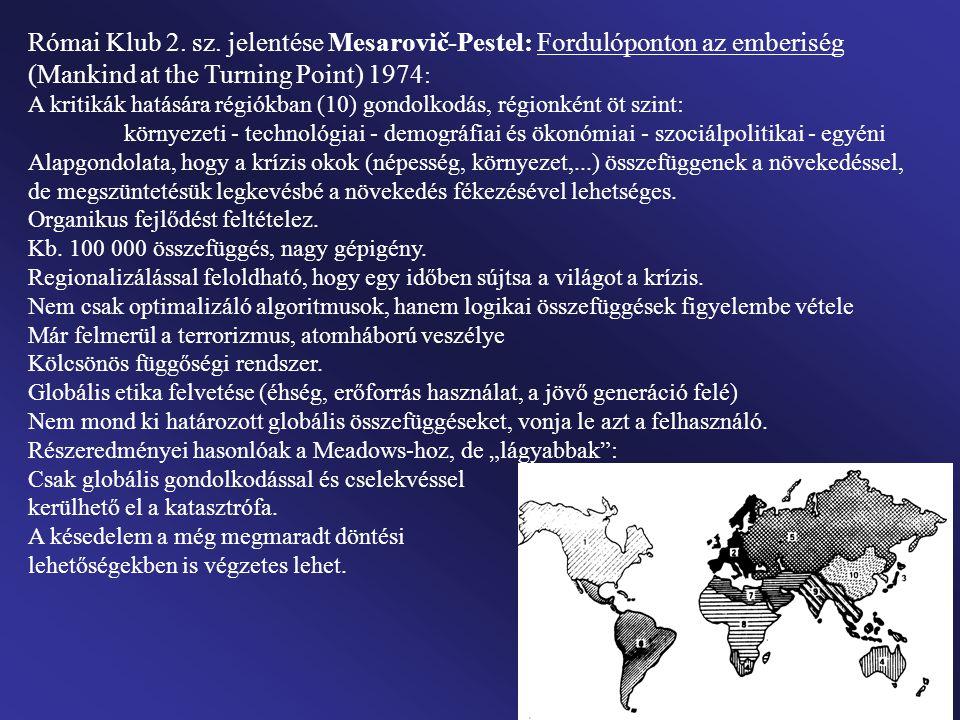 Római Klub 2. sz. jelentése Mesarovič-Pestel: Fordulóponton az emberiség (Mankind at the Turning Point) 1974 : A kritikák hatására régiókban (10) gond