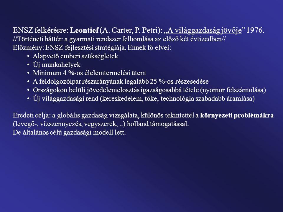 """ENSZ felkérésre: Leontief (A. Carter, P. Petri): """"A világgazdaság jövője"""" 1976. //Történeti háttér: a gyarmati rendszer felbomlása az előző két évtize"""