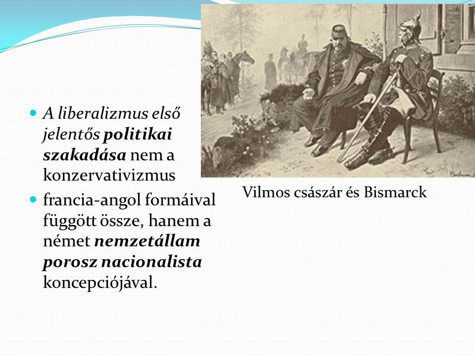 A liberalizmus hasadása a nacionalizmus mentén (a német példa…) A nemzeti liberálisok… 1867 –ben a porosz alkotmányvitában vita a Deutsche Fortschrittspartei és Bismarck között.