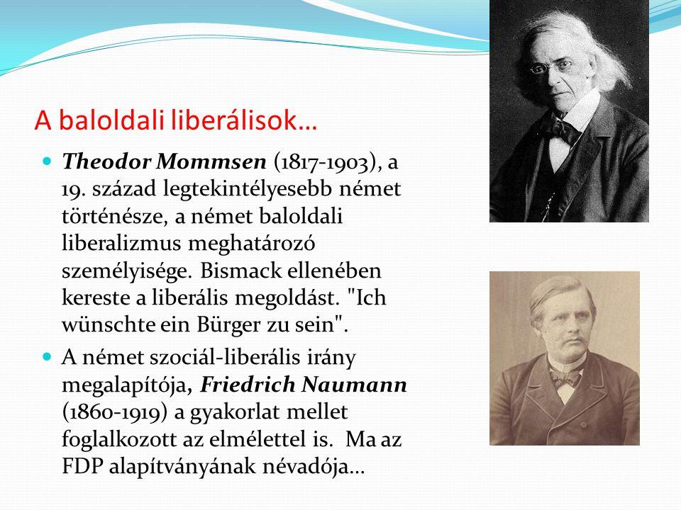 A baloldali liberálisok… Theodor Mommsen (1817-1903), a 19. század legtekintélyesebb német történésze, a német baloldali liberalizmus meghatározó szem