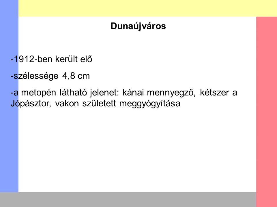 Dunaújváros -1912-ben került elő -szélessége 4,8 cm -a metopén látható jelenet: kánai mennyegző, kétszer a Jópásztor, vakon született meggyógyítása