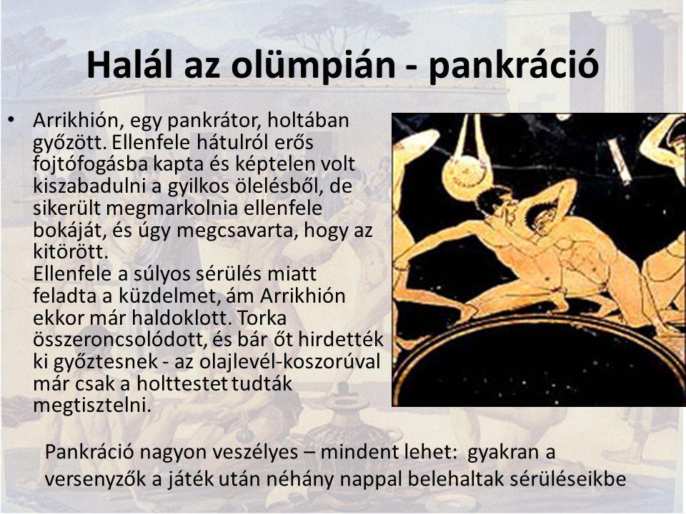 Halál az olümpián - pankráció Arrikhión, egy pankrátor, holtában győzött. Ellenfele hátulról erős fojtófogásba kapta és képtelen volt kiszabadulni a g