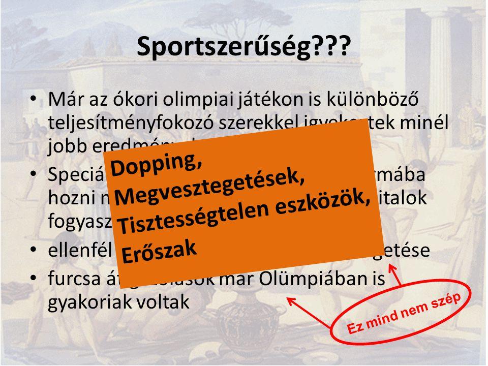 Sportszerűség??? Már az ókori olimpiai játékon is különböző teljesítményfokozó szerekkel igyekeztek minél jobb eredményeket elérni az atléták. Speciál