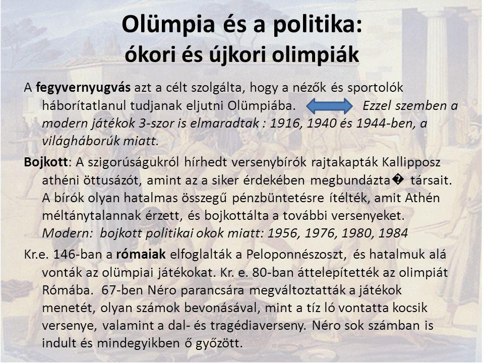 Olümpia és a politika: ókori és újkori olimpiák A fegyvernyugvás azt a célt szolgálta, hogy a nézők és sportolók háborítatlanul tudjanak eljutni Olümp