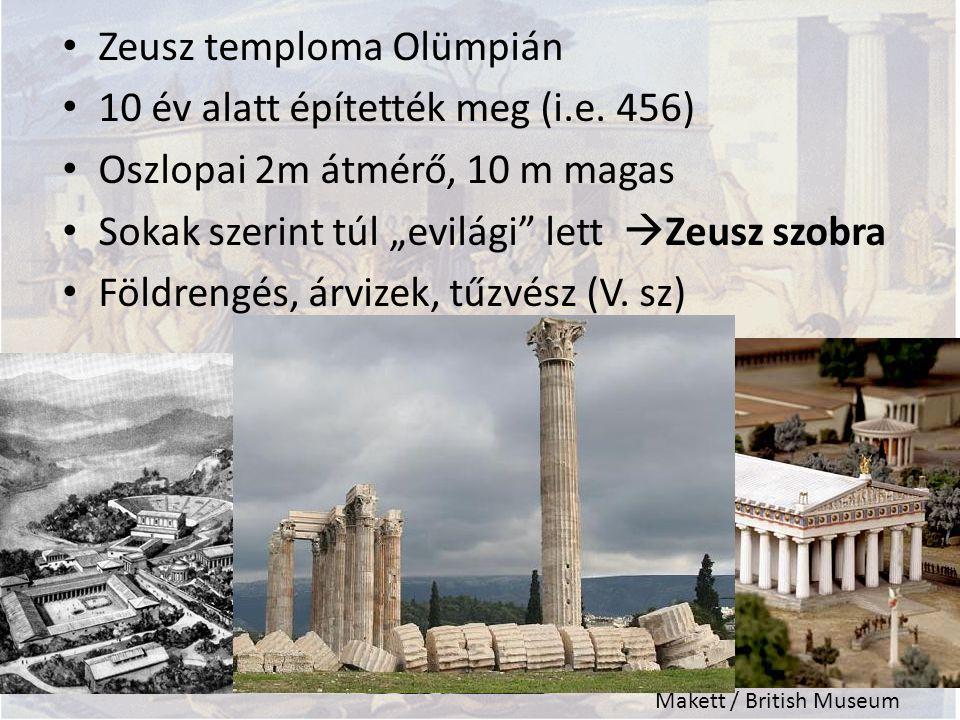 Zeusz szobor (Pheidiász) 12 méter magas korábbitól (haragvó és bosszúálló) eltérő szellemiségű egy hatalmas, jóságos öregúr ült a trónon Zeusz szobrát tartották a játékok védnökének.