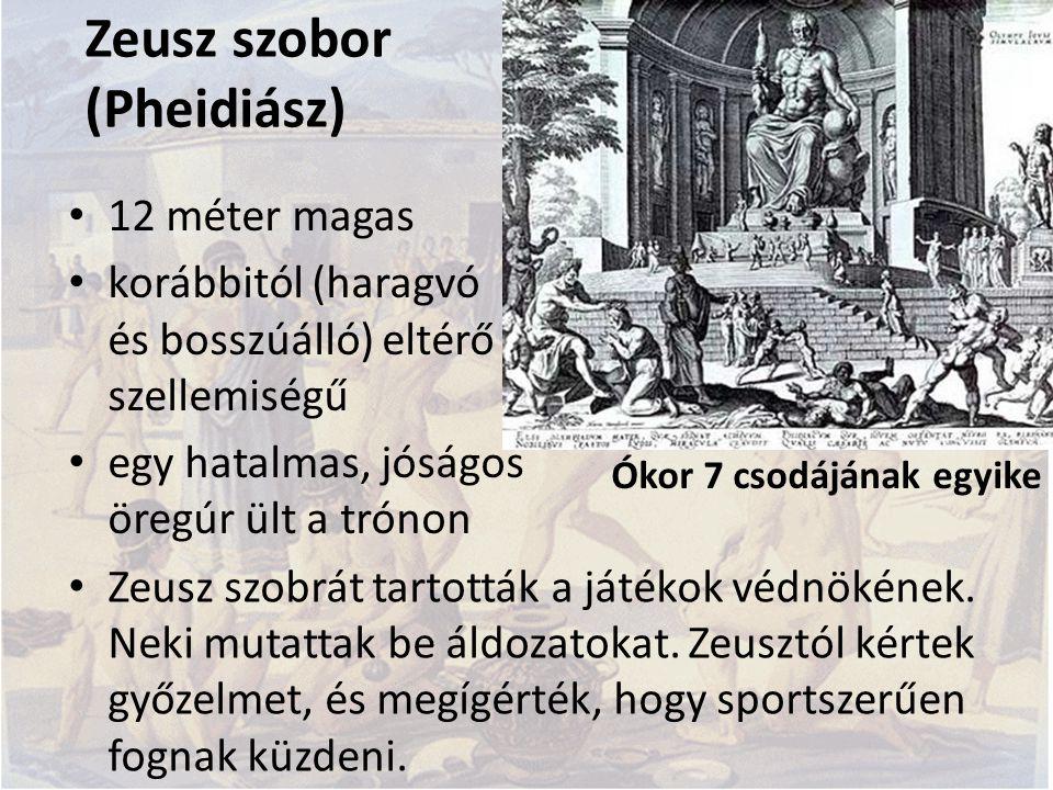 Zeusz szobor (Pheidiász) 12 méter magas korábbitól (haragvó és bosszúálló) eltérő szellemiségű egy hatalmas, jóságos öregúr ült a trónon Zeusz szobrát