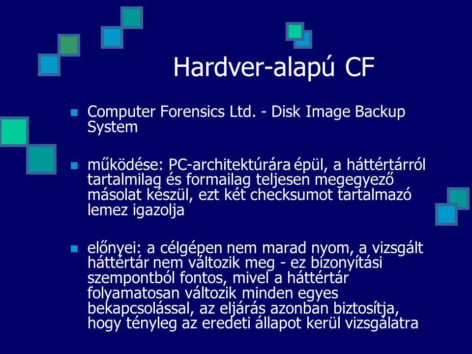 Hardver-alapú CF Computer Forensics Ltd. - Disk Image Backup System működése: PC-architektúrára épül, a háttértárról tartalmilag és formailag teljesen