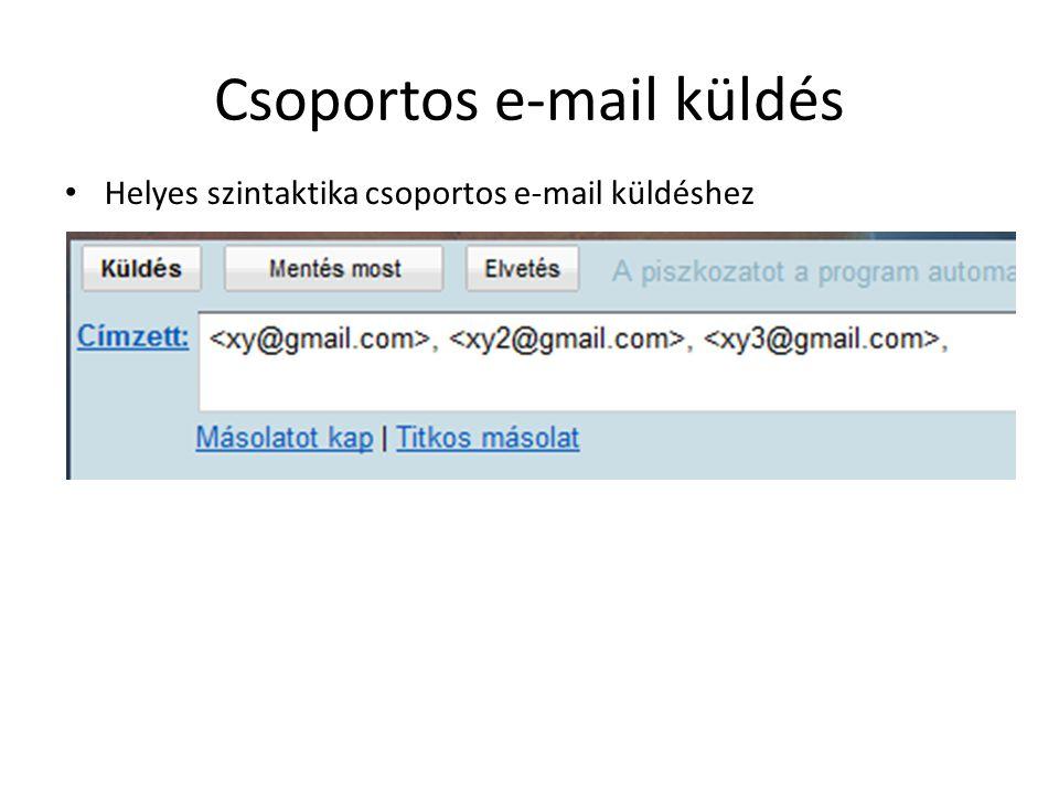 Csoportos e-mail küldés Helyes szintaktika csoportos e-mail küldéshez