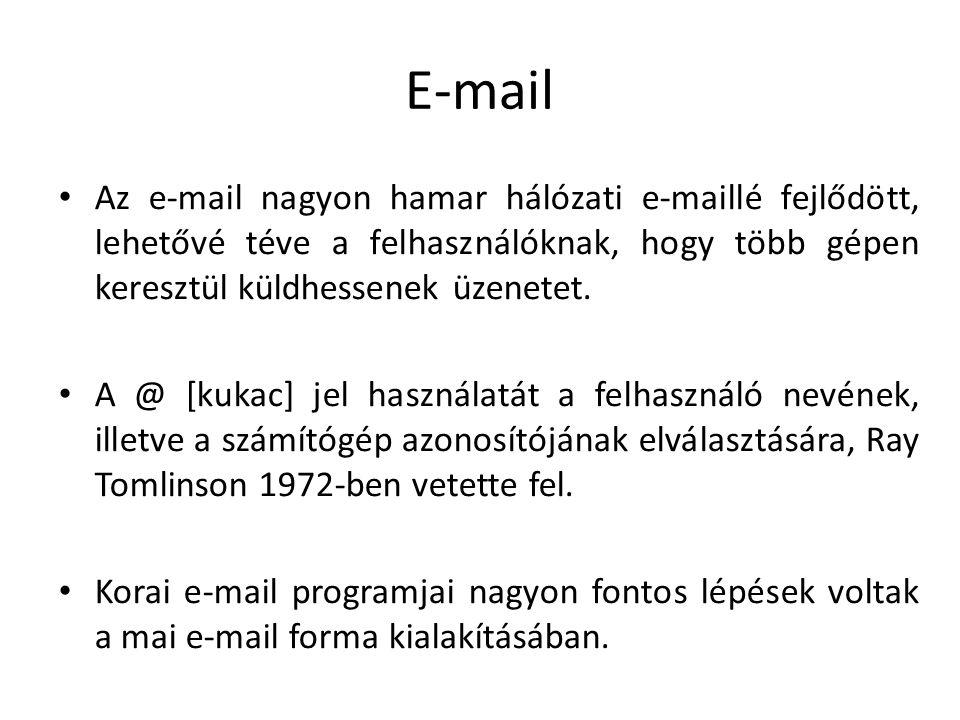 E-mail felépítése A modern internetes e-mail cím egy karaktersorozat a következő formában: jkovacs@cegneve.hu.jkovacs@cegneve.hu Az első rész, a személy felhasználóneve, a második annak a számítógépnek a neve, amelyiken az adott személynek e-mail postafiókja van.