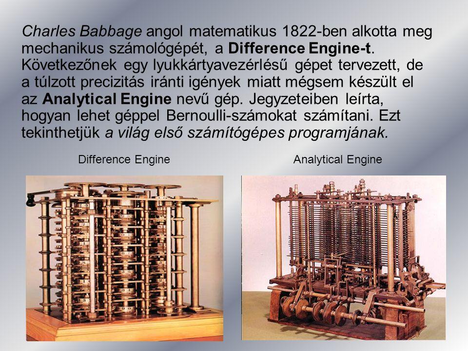 Charles Babbage angol matematikus 1822-ben alkotta meg mechanikus számológépét, a Difference Engine-t. Következőnek egy lyukkártyavezérlésű gépet terv