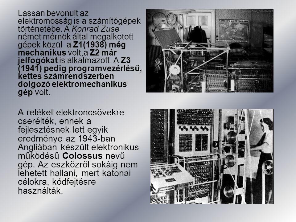 Lassan bevonult az elektromosság is a számítógépek történetébe. A Konrad Zuse német mérnök által megalkotott gépek közül a Z1(1938) még mechanikus vol