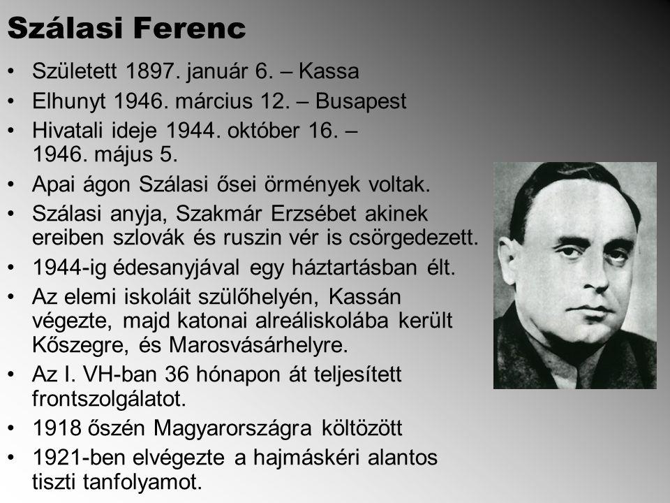 Szálasi Ferenc Született 1897.január 6. – Kassa Elhunyt 1946.