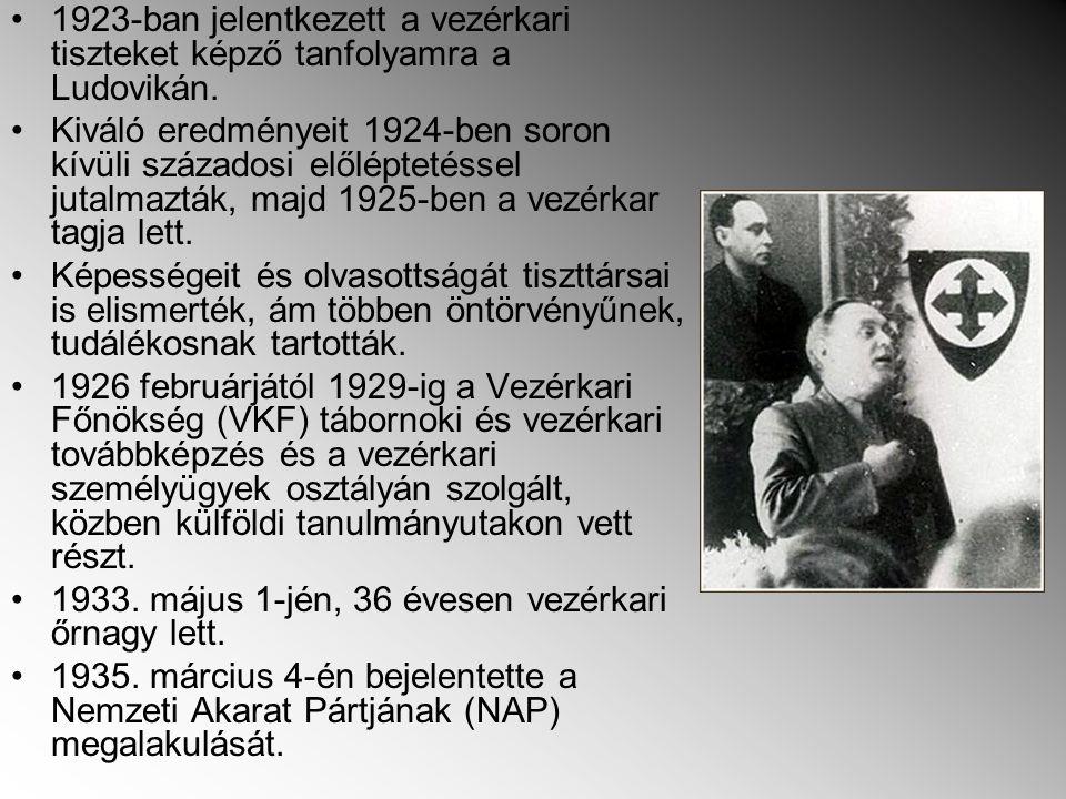 1923-ban jelentkezett a vezérkari tiszteket képző tanfolyamra a Ludovikán.