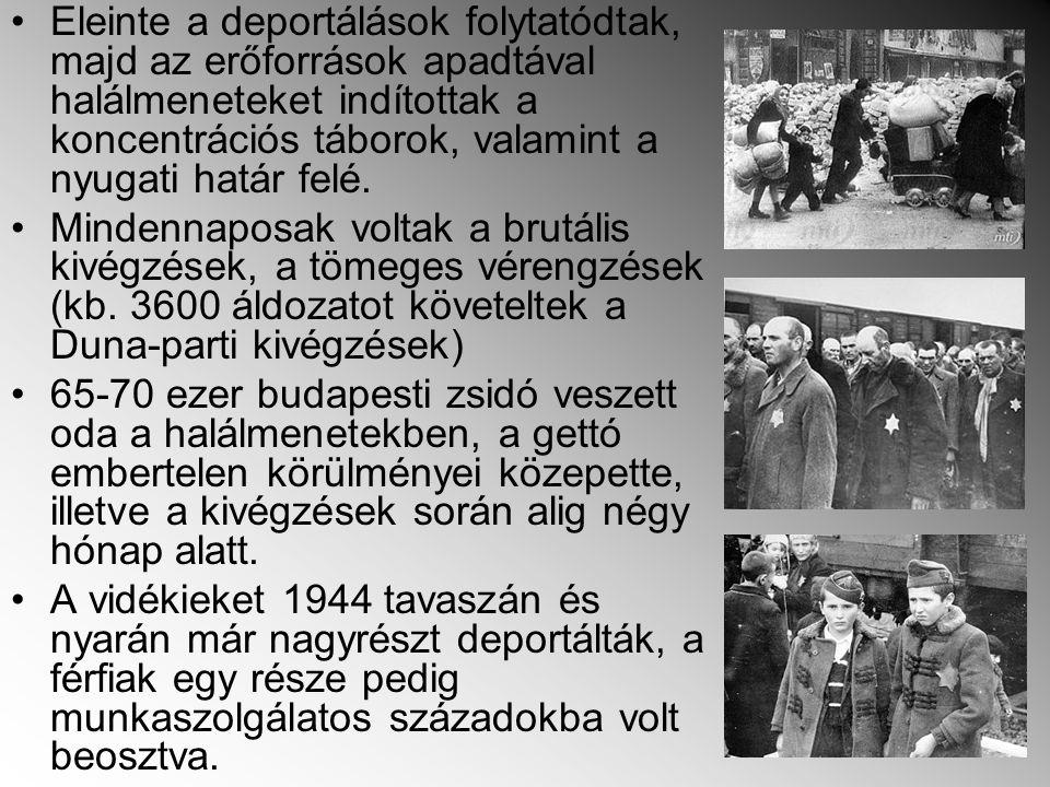 Eleinte a deportálások folytatódtak, majd az erőforrások apadtával halálmeneteket indítottak a koncentrációs táborok, valamint a nyugati határ felé.