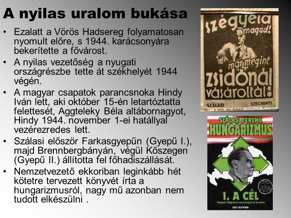 A nyilas uralom bukása Ezalatt a Vörös Hadsereg folyamatosan nyomult előre, s 1944.