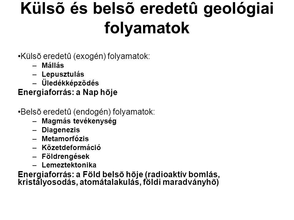 Hõvezetés (kondukció): szilárd anyagban Hõáramlás (konvekció): folyadékokban vagy gázokban Geotermikus gradiens: hõmérséklet- emelkedés mértéke a Föld belseje felé haladva ( o C/km)