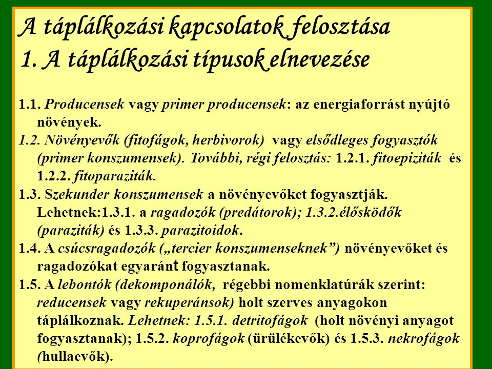 A táplálkozási kapcsolatok felosztása 1.A táplálkozási típusok elnevezése 1.1.