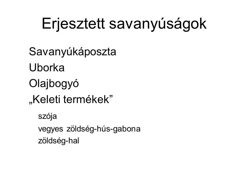 """Erjesztett savanyúságok Savanyúkáposzta Uborka Olajbogyó """"Keleti termékek"""" szója vegyes zöldség-hús-gabona zöldség-hal"""