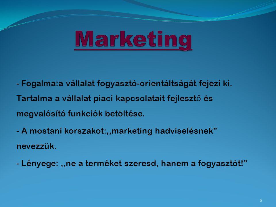 Gerillamarketing Fogalma: számos nem hagyományos marketing stratégia összefoglaló neve (alacsony költségvetés ű nem konvencionálos marketing tevékenység).