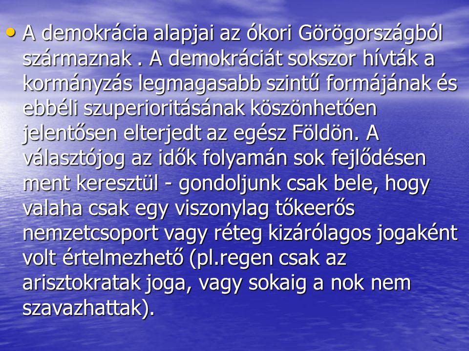 A demokrácia alapjai az ókori Görögországból származnak.