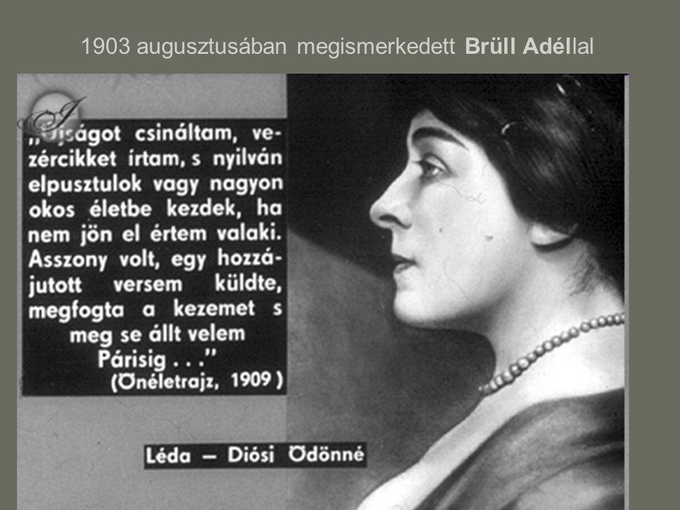 1903 augusztusában megismerkedett Brüll Adéllal