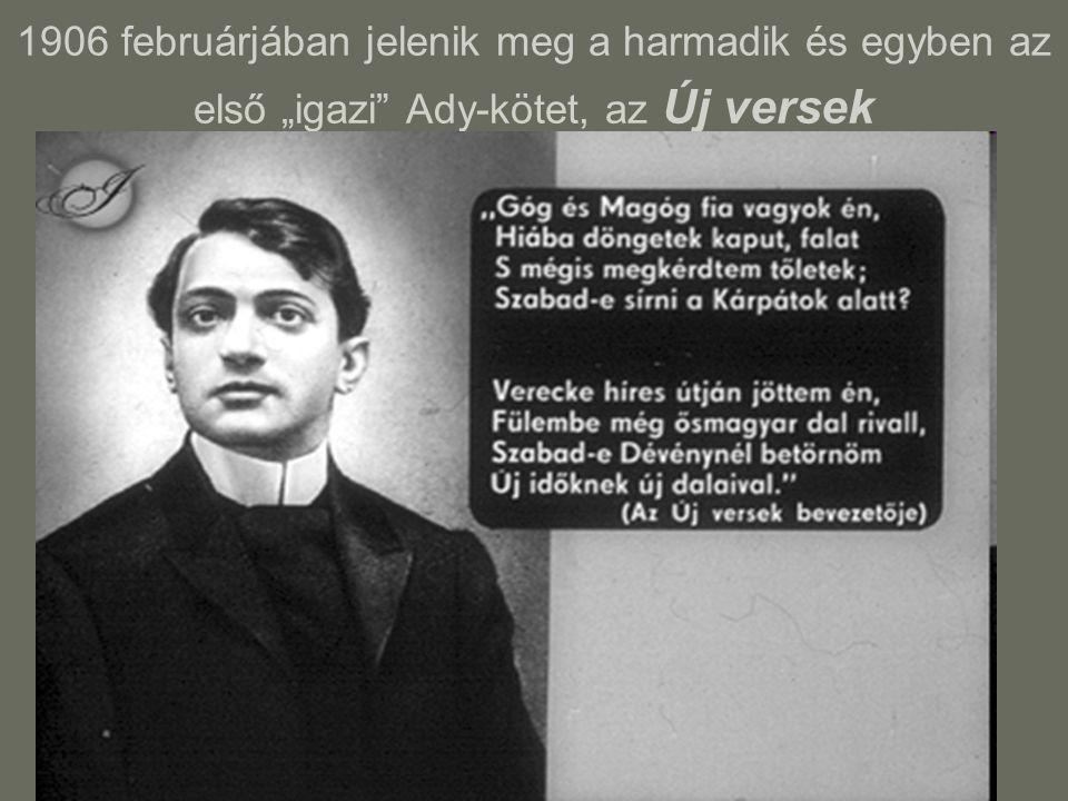 """1906 februárjában jelenik meg a harmadik és egyben az első """"igazi"""" Ady-kötet, az Új versek"""