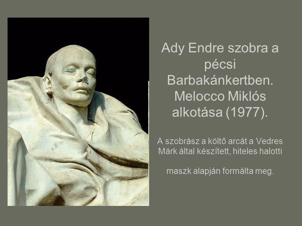 Ady Endre szobra a pécsi Barbakánkertben. Melocco Miklós alkotása (1977). A szobrász a költő arcát a Vedres Márk által készített, hiteles halotti masz