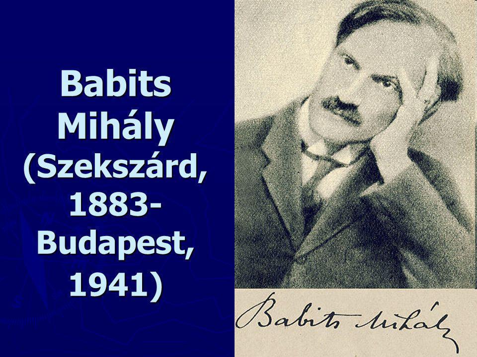 Babits Mihály (Szekszárd, 1883- Budapest, 1941)