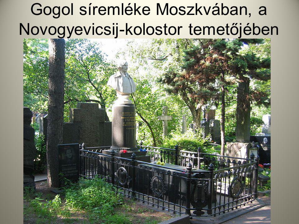 Gogol síremléke Moszkvában, a Novogyevicsij-kolostor temetőjében