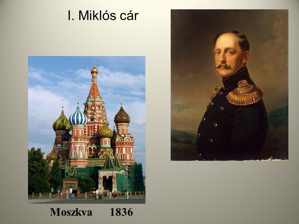 I. Miklós cár Moszkva1836