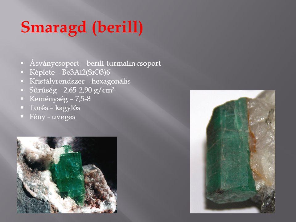 Smaragd (berill)  Ásványcsoport – berill-turmalin csoport  Képlete – Be3Al2(SiO3)6  Kristályrendszer – hexagonális  Sűrűség – 2,65-2,90 g/cm³  Keménység – 7,5-8  Törés – kagylós  Fény - üveges