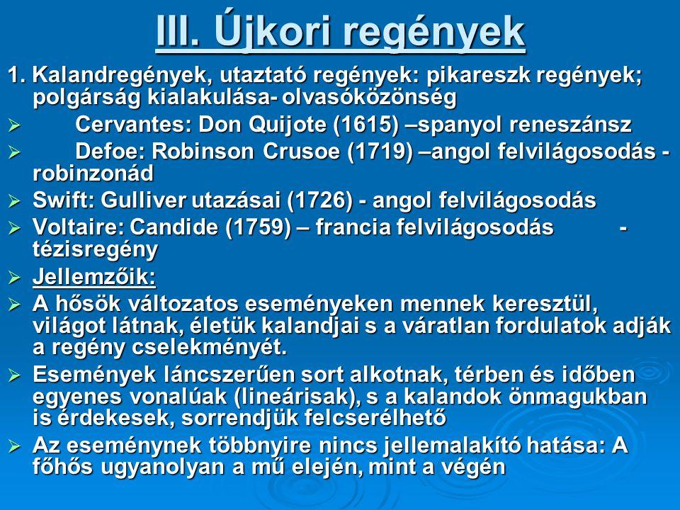 2.Fejlődésregény v. jellemregény  (XIX. sz.) a polgárság uralomra jutása  Pl.