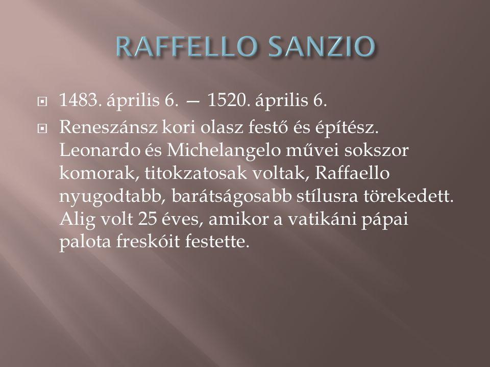  1483.április 6. — 1520. április 6.  Reneszánsz kori olasz festő és építész.