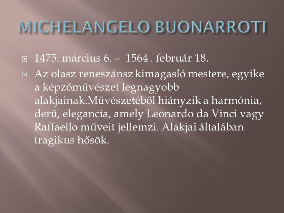  1475.március 6. – 1564. február 18.